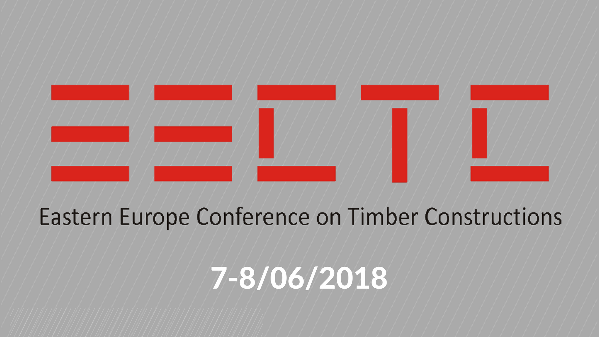 EASTERN EUROPE CONFERENCE ON TIMBER CONSTRUCTIONS